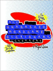 The Unabashed Wordgame Dictionary for Cheaters - Ryan Quam