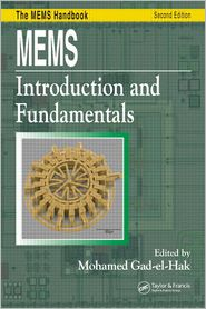 MEMS Introduction and Fundamentals - Mohamed Gad-el-Hak (Editor), Gad-El-Hak Mohamed, Gad-El-Hak Gad-El-Hak