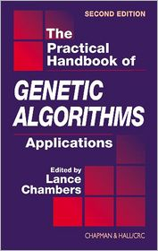 The Practical Handbook of Genetic Algorithms: Applications, Second Edition - Lance D. Chambers (Editor)