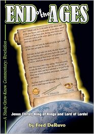 End of the Ages: A Study-Grow-Know Commentary: Revelation - Fred DeRuvo