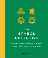 The Symbol Detective: How to Decipher Mystical Motifs - and Know Where to Find Them