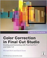 Apple Pro Training Series: Color Correction in Final Cut Studio - Michael Wohl, David Gross