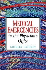 Medical Emergencies in the Doctor's Office - Shirley Laidley