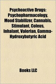 Psychoactive drugs: Psychopharmacology, Mood stabilizer, Cannabis, Inhalant abuse, Valerian, Tranquilizer, Psychiatric medication - Source: Wikipedia