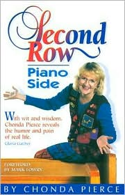 Second row, Piano Side: With Humor, Heartache, and Hope, Chonda Pierce Tells her Story - Chonda Pierce