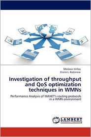 Investigation Of Throughput And Qos Optimization Techniques In Wmns - Modassir Ishfaq, Eliane L. Bodanese