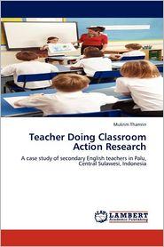 Teacher Doing Classroom Action Research - Mukrim Thamrin