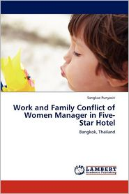 Work And Family Conflict Of Women Manager In Five-Star Hotel - Sangkae Punyasiri