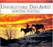 Unforgettable Days Afield: Montana Hunting
