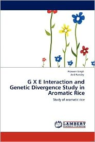 G X E Interaction And Genetic Divergence Study In Aromatic Rice - Praveen Singh, Anil Pandey