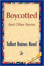 Boycotted And Other Stories - Talbot B. Reed