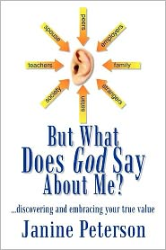 But What Does God Say about Me?: ... Discovering and Embracing Your True Value