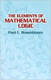 The Elements of Mathematical Logic - Paul C. Rosenbloom