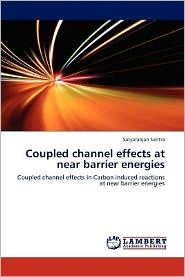 Coupled channel effects at near barrier energies - Satyaranjan Santra