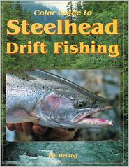 Color Guide to Steelhead Drift Fishing Puget Sound - Bill Herzo