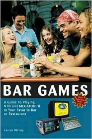 Bar Games: A Guide to Playing NTN and Megatouch at Your Favorite Bar or Restaurant - Lauren Shilling, Emily Brackett (Illustrator)