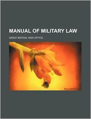 Manual of military law - Great Britain. War Office