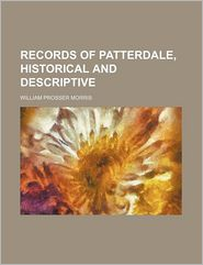 Records of Patterdale, Historical and Descriptive - William Prosser Morris