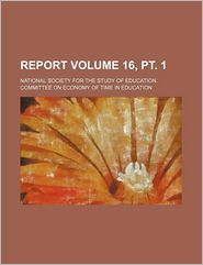Report Volume 16, PT. 1 - Canadian National Railways, National Society for Education