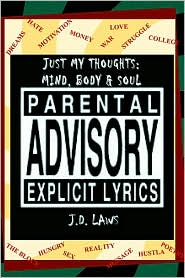 Just My Thoughts: Mind, Body and Soul - J. D. Laws