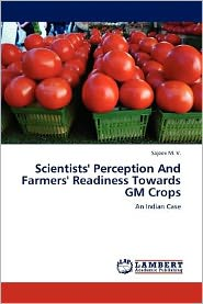 Scientists' Perception And Farmers' Readiness Towards GM Crops - Sajeev M. V.