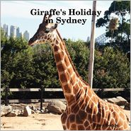 Giraffe's Holiday In Sydney - Gary Boddy