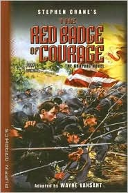 The Red Badge of Courage: The Graphic Novel - Adapted by Wayne Vansant, Based On Work by Stephen Crane