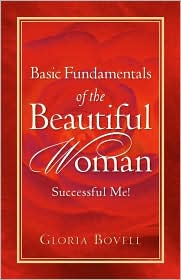 Basic Fundamentals Of The Beautiful Woman - Gloria Bovell