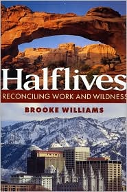Halflives: Reconciling Work and Wildness