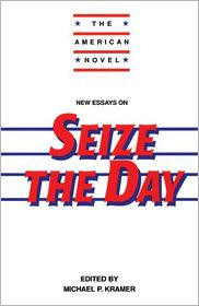 New Essays on Seize the Day - Michael P. Kramer (Editor), Emory Elliot (Editor)
