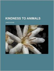 Kindness to Animals - Jane Budge