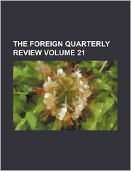 The foreign quarterly review Volume 21 - Anonymous
