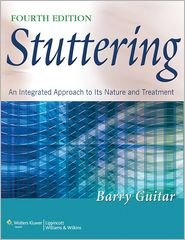 Stuttering: An Integrated Approach to Its Nature and Treatment - Barry Guitar