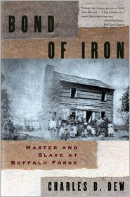 Bond of Iron: Master and Slave at Buffalo Forge - Charles B. Dew