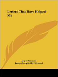 Letters That Have Helped Me (1891) - Jasper Niemand