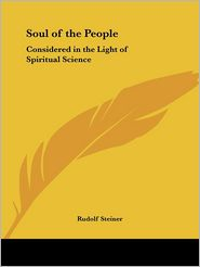 The Soul of the People: Considered in the Light of Spiritual Science (1914) - Rudolph Steiner