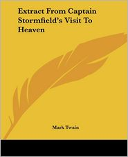 Extract from Captain Stormfield's Visit to Heaven - Mark Twain