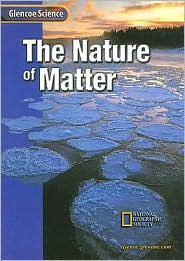 The Nature of Matter - Manufactured by McGraw-Hill/Glencoe