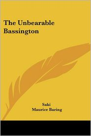 The Unbearable Bassington - Saki, Maurice Baring (Introduction)