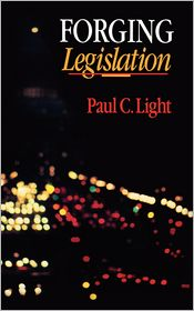 Forging Legislation - Paul C. Light