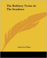The Bobbsey Twins at the Seashore - Laura Lee Hope