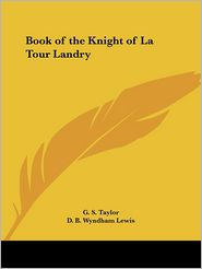 Book of the Knight of La Tour Landry - G.S. Taylor (Editor), D.B. Lewis (Introduction)