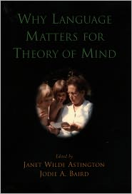 Why Language Matters for Theory of Mind - Janet Wilde Astington, Jodie A. Baird