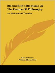 Bloomefields Blossoms Or The Campe Of Philosophy: An Alchemical Treatise