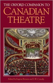 The Oxford Companion To Canadian Theatre - Eugene Benson (Editor), L.W. Conolly (Editor)