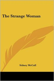 The Strange Woman - Sidney Mccall