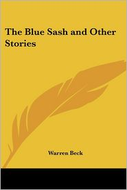 The Blue Sash And Other Stories - Warren Beck