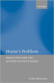 Hume's Problem: Induction and the Justification of Belief - Colin Howson
