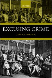 Excusing Crime - Jeremy Horder