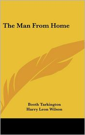 The Man From Home - Booth Tarkington, Harry Leon Wilson